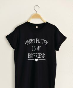 Harry Potter is My Boyfriend T shirt Adult Unisex for men and women