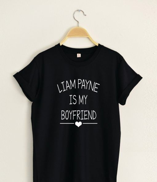 LIAM PAYNE IS MY BOYFRIEND T shirt Adult Unisex Size S 3XL