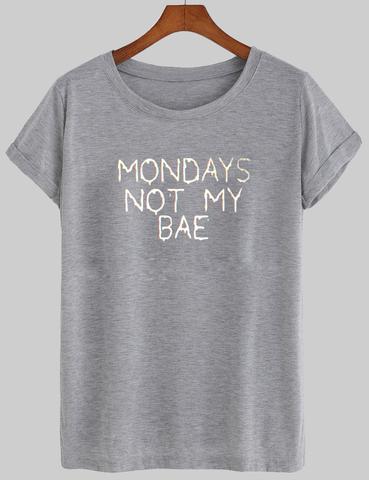 Mondays not my bae T shirt Adult Unisex Size S 3XL