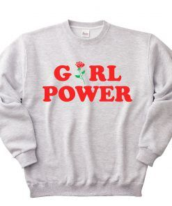 Girl Power sweatshirts