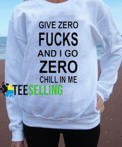 I Give Zero Fucks Unisex adult sweatshirts