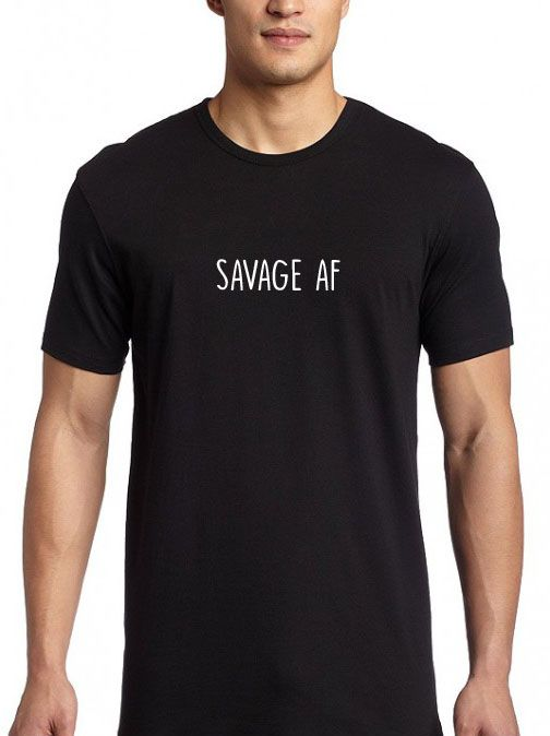 d6c365f081d Savage Af T shirt Adult Unisex men and women size S-XL