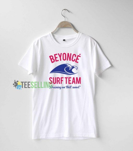Beyonce Surf Team T Shirt Adult Unisex