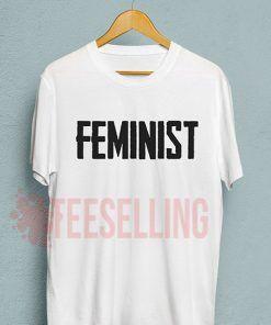 Feminist T Shirt Adult Unisex