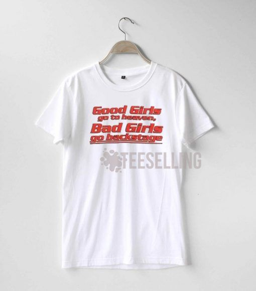 Good Girls Bad Girls T Shirt Adult Unisex