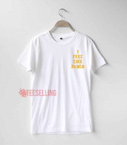 I feel like pablo T shirt Adult Unisex For men and women Size S 3XL