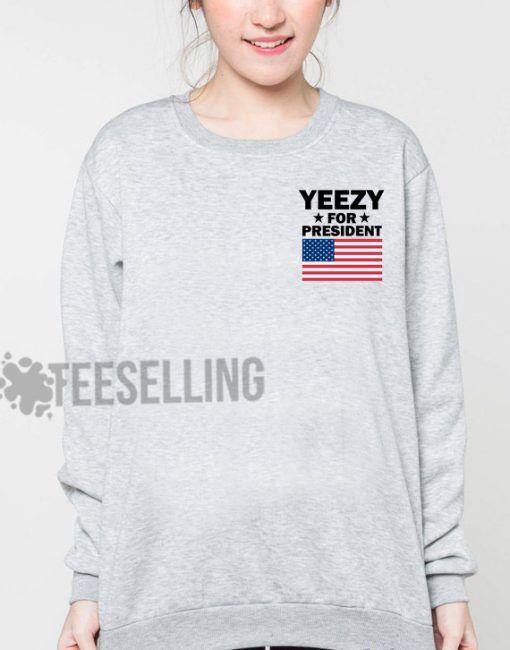 Yeezy For President unisex adult sweatshirts men and women