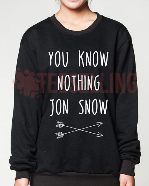 You Know Nothing Jon Snow unisex adult sweatshirts men and women