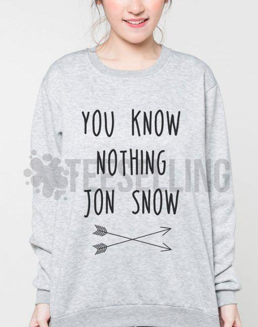You Know Nothing Jon Snow Unisex adult sweatshirts