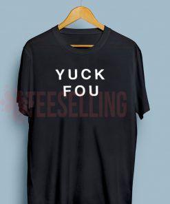 Yuck fou T Shirt Adult Unisex