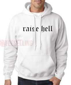 Raise hell unisex adult Hoodies