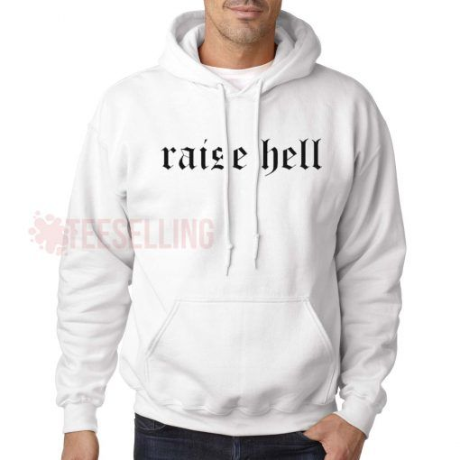 Raise hell unisex adult Hoodies for men and women