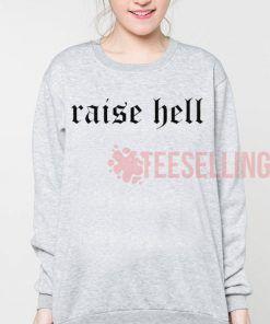 raise hell Unisex adult sweatshirts