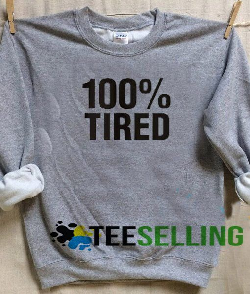 100 % Tired adult sweatshirts men and women