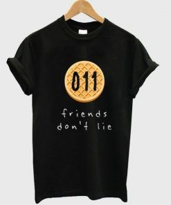 011 Friends dont lie T-shirt Unisex