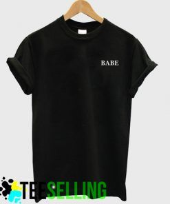 BABE Black T-shirt Adult Unisex For men and women