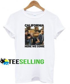 California Here We come t shirt
