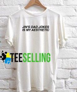 JIN'S DAD JOKES IS MY AESTHETIC T-shirt Adult Unisex
