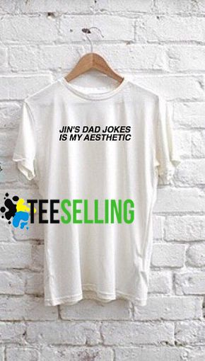 JIN'S DAD JOKES IS MY AESTHETIC T-shirt Adult Unisex