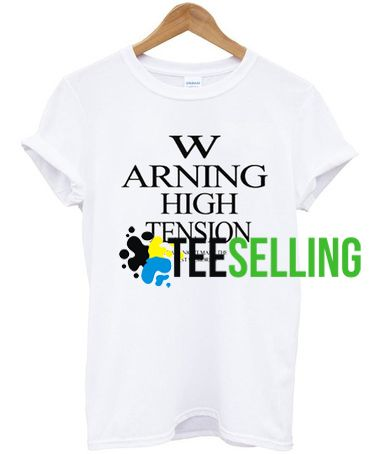 Warning High Tension T shirt Adult Unisex For men and women
