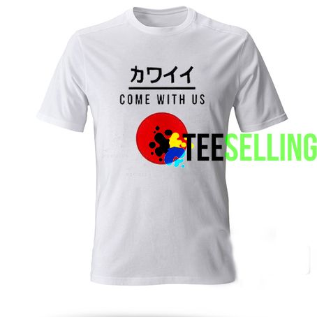 Come With Us T-shirt Adult Unisex For men and women