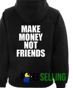 Make Money Not Friends hoodie black