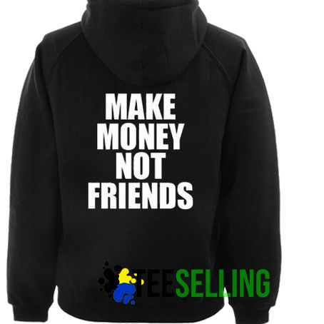 Make Money Not Friends hoodie black