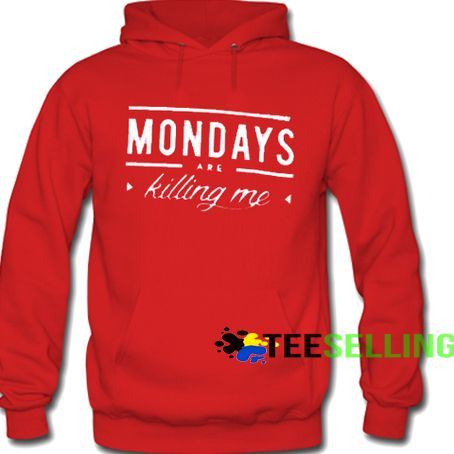 Monday are Killing Me Hoodie