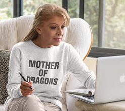 MOTHER OF DRAGON SWEETSHIRT