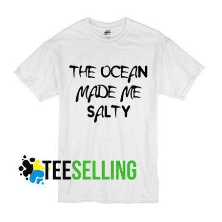 OCEAN MADE ME SALTY T-shirt Adult Unisex