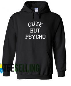 CUTE BUT PSYCHO Hoodie Adult Unisex