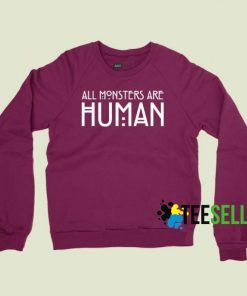 ALL MONSTER ARE HUMAN Sweatshirts Unisex Adult