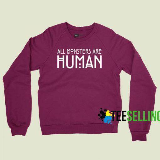 ALL MONSTER ARE HUMAN Sweatshirts Unisex Adult