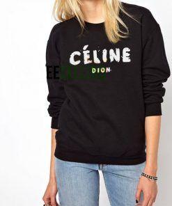 Celine Dion Sweatshirts Unisex Adult