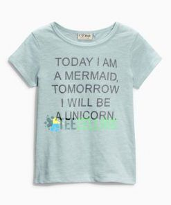 Today I Am A Mermaid Tomorrow I Will Be A Unicorn T Shirt Adult Unisex