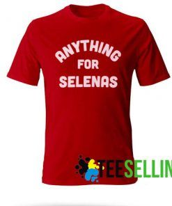 ANYTHING FOR SELENA T-shirt Adult Unisex