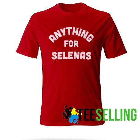 ANYTHING FOR SELENA T shirt Adult Unisex