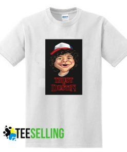 TRUST IN DUSTIN T-shirt Adult Unisex