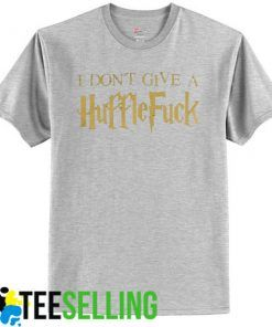 I DONT GIVE HUFFLE FUCK T-shirt Adult Unisex