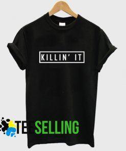 KILLIN IT T-shirt Adult Unisex