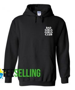 BAD GIRLS GIRLS CLUB HOODIE ADULT UNISEX
