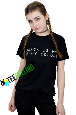 BLACK IS MY HAPPY COLOR T-SHIRT SIZE ADULT UNISEX