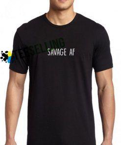 SAVAGE AF T-SHIRT SIZE ADULT UNISEX