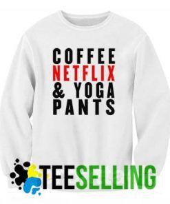 Coffe Netflix Yoga Sweatshirt Unisex Adult Size S to 3XL