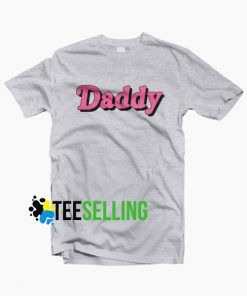 Daddy T shirt Unisex For Men and Women Adult