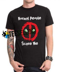DEADPOOL Normal People Scare Me T-shirt Unisex Adult