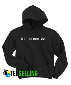 Off To The Mountains Hoodie Adult Unisex