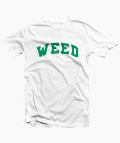 Weed T shirt For Men and Women Adult Size S to 3XL