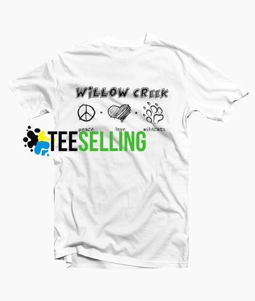 Willow Creek Peace Love Wild Cat T shirt Unisex Adult