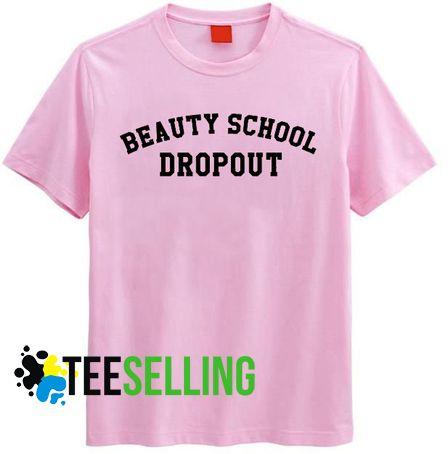 BEAUTY SCHOOL DROPOUT T-SHIRT ADULT UNISEX